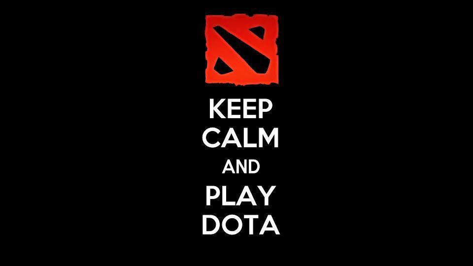 keep calm and play dota!